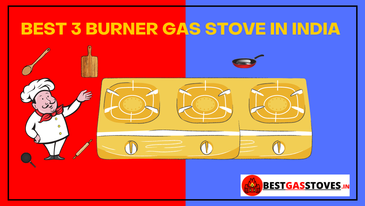 Best 3 Burner Gas Stove in India 2021